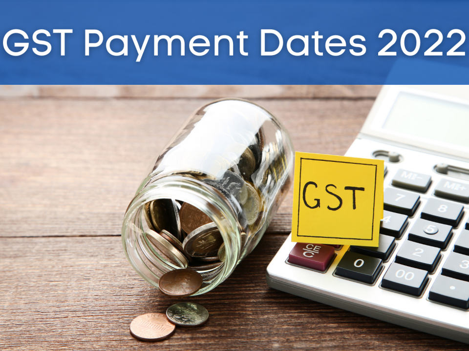 GST Payment Dates 2022